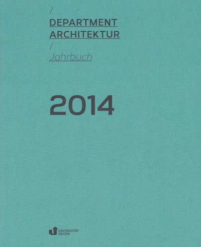 Department architektur der universit t siegen jahrbuch 2014 2015 universit tsverlag siegen - Architektur siegen ...